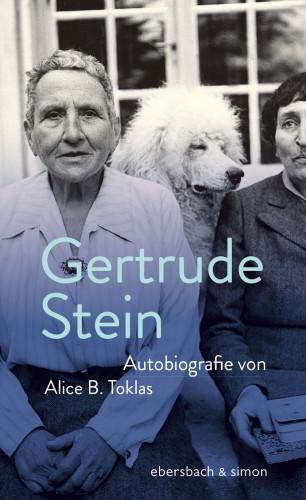 Gertrude Stein: Autobiografie von Alice B.Toklas