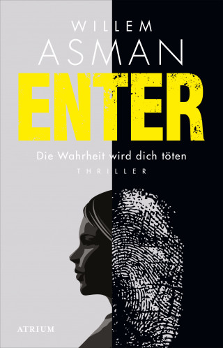 Willem Asman: Enter. Die Wahrheit wird dich töten