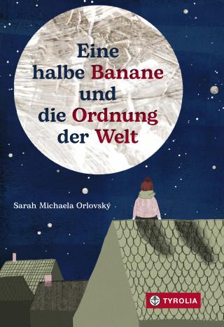 Sarah Michaela Orlovský: Eine halbe Banane und die Ordnung der Welt