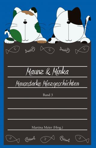 Martina Meier: Maunz & Minka