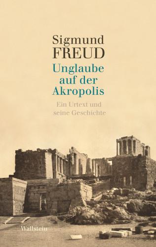 Sigmund Freud: Unglaube auf der Akropolis