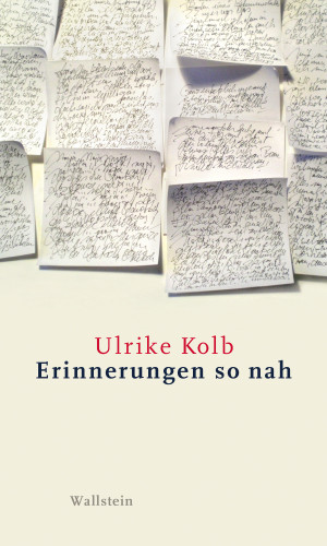 Ulrike Kolb: Erinnerungen so nah