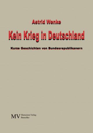 Astrid Wenke: Kein Krieg in Deutschland