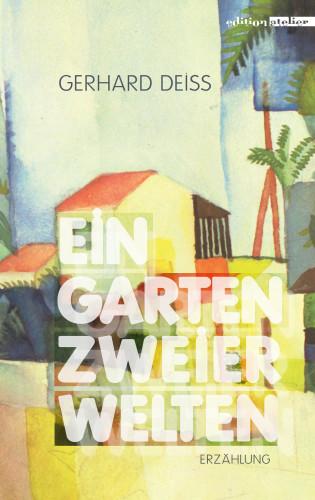 Gerhard Deiss: Ein Garten zweier Welten