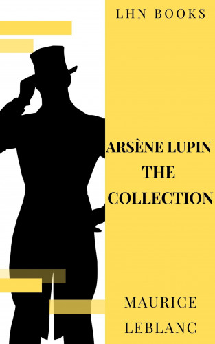 Maurice Leblanc, LHN Books: Arsène Lupin: The Collection