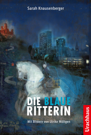 Sarah Knausenberger: Die Blaue Ritterin