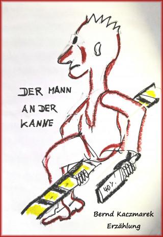 Bernd Kaczmarek: Der Mann an der Kanne