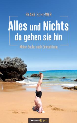 Frank Schiewer: Alles und Nichts – da gehen sie hin