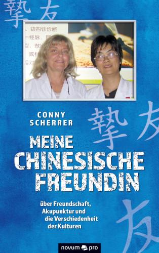 Conny Scherrer: Meine chinesische Freundin