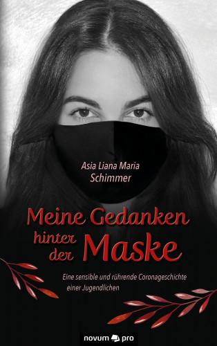 Asia Liana Maria Schimmer: Meine Gedanken hinter der Maske