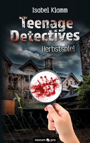 Isabel Klamm: Teenage Detectives - Herbstspiel
