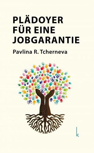 Pavlina R. Tcherneva: Plädoyer für eine Jobgarantie