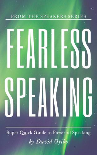 David Oyibo: Fearless Speaking