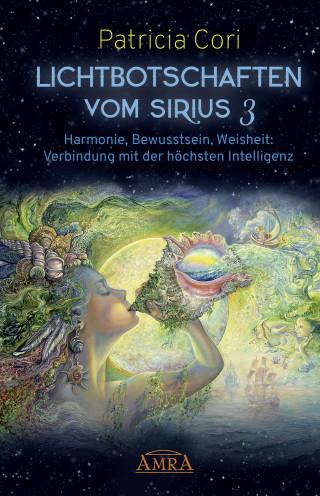 Patricia Cori: Lichtbotschaften vom Sirius Band 3
