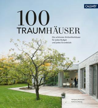 Wolfgang Bachmann, Katharina Matzig: 100 Traumhäuser