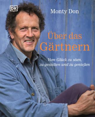 Monty Don: Über das Gärtnern
