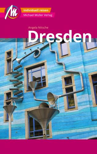 Angela Nitsche: Dresden MM-City Reiseführer Michael Müller Verlag