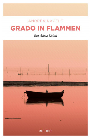 Andrea Nagele: Grado in Flammen