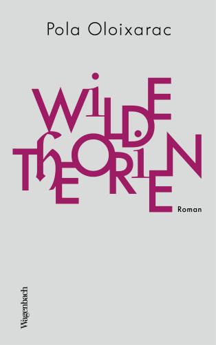 Pola Oloixarac: Wilde Theorien