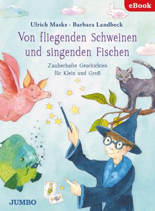 Ulrich Maske: Von fliegenden Schweinen und singenden Fischen