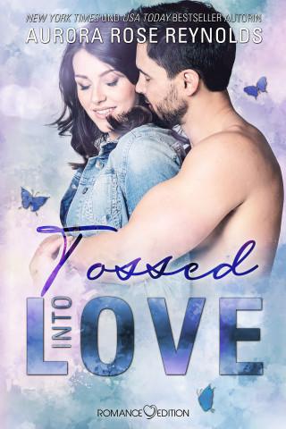 Aurora Rose Reynolds: Tossed Into Love