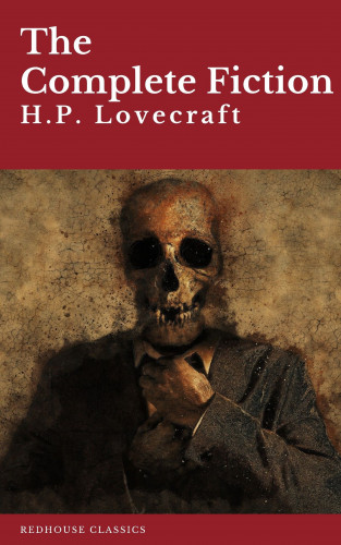 H. P. Lovecraft, Redhouse: H.P. Lovecraft: The Complete Fiction