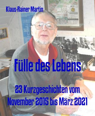 Klaus-Rainer Martin: Fülle des Lebens
