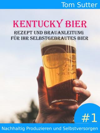 Tom Sutter: Kentucky Bier