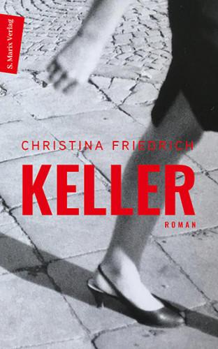 Christina Friedrich: Keller