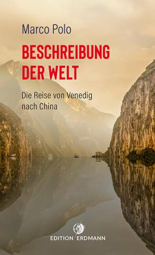 Marco Polo, August (Übers.) Bürck: Beschreibung der Welt