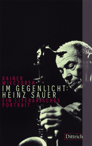 Rainer Wieczorek: Im Gegenlicht: Heinz Sauer