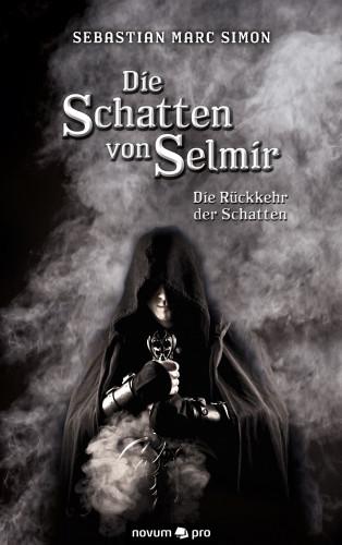 Sebastian Marc Simon: Die Schatten von Selmir