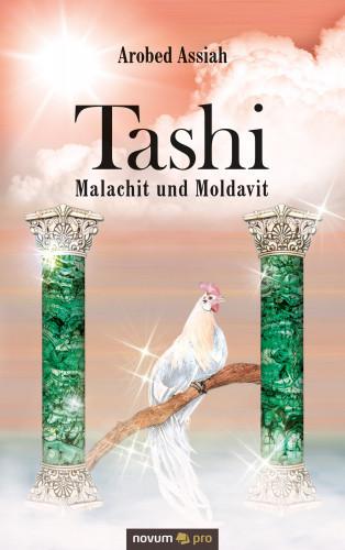 Arobed Assiah: Tashi – Malachit und Moldavit