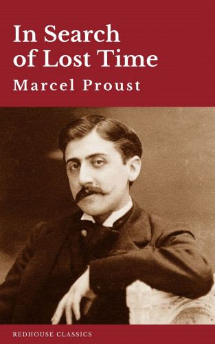 Marcel Proust, Redhouse: In Search of Lost Time [volumes 1 to 7]