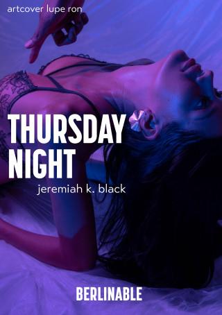 Jeremiah K. Black: Thursday Night
