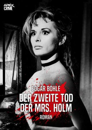 Edgar Bohle: DER ZWEITE TOD DER MRS. HOLM