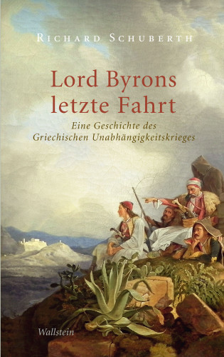 Richard Schuberth: Lord Byrons letzte Fahrt
