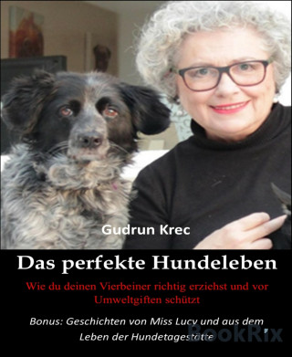 Gudrun Krec: Gudrun Krec: Das perfekte Hundeleben