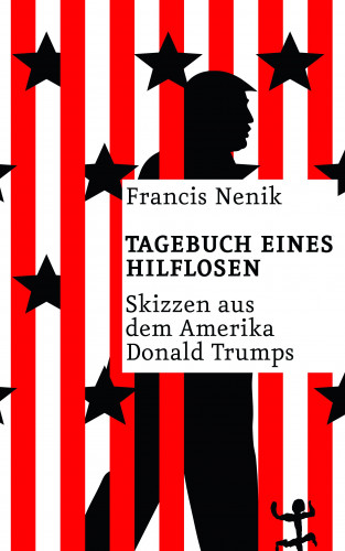 Francis Nenik: Tagebuch eines Hilflosen