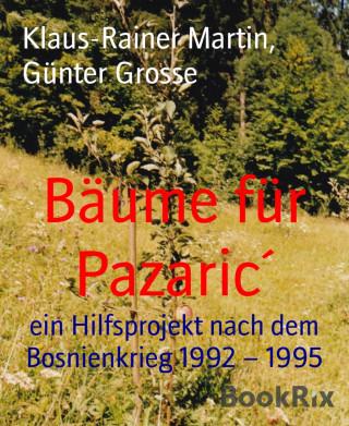 Klaus-Rainer Martin, Günter Grosse: Bäume für Pazaric´