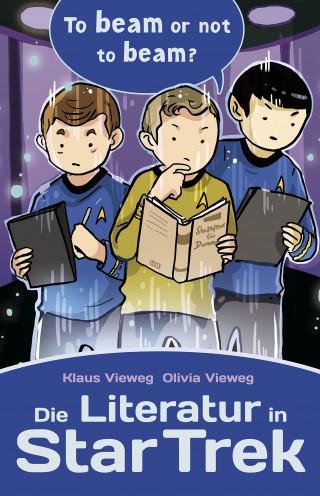 Klaus Vieweg, Olivia Vieweg: Die Literatur in Star Trek