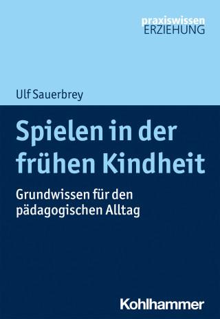 Ulf Sauerbrey: Spielen in der frühen Kindheit