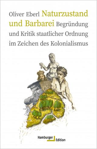Oliver Eberl: Naturzustand und Barbarei