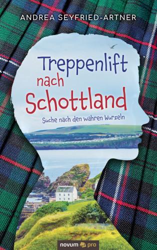 Andrea Seyfried-Artner: Treppenlift nach Schottland