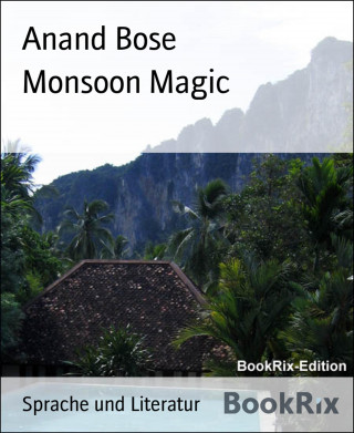 Anand Bose: Monsoon Magic