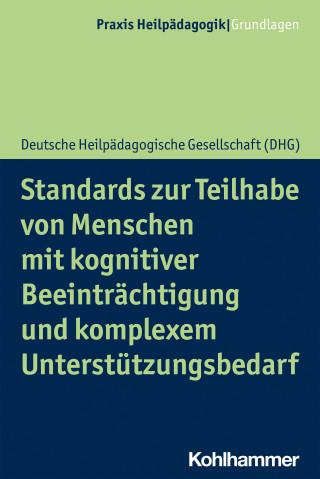 Deutsche Heilpädagogische Gesellschaft: Standards zur Teilhabe von Menschen mit kognitiver Beeinträchtigung und komplexem Unterstützungsbedarf