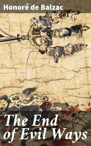 Honoré de Balzac: The End of Evil Ways