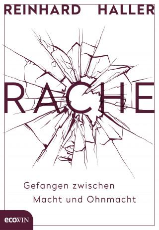 Reinhard Haller: Rache