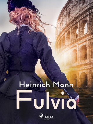 Heinrich Mann: Fulvia