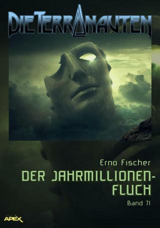 Erno Fischer: DIE TERRANAUTEN, Band 71: DER JAHRMILLIONEN-FLUCH